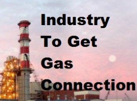 2,000 Industrial Units To Get Gas Connections